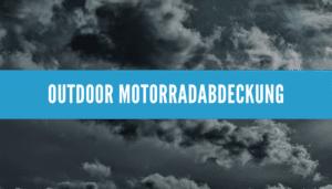 Outdoor Motorradabdeckung_